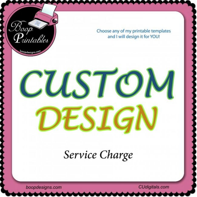Custom Design Sevice Charge for Boop Printables